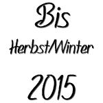 Bis Herbst/Winter 2015